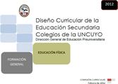 DISEÑO CURRICULAR: FORMACIÓN GENERAL: Educación Física